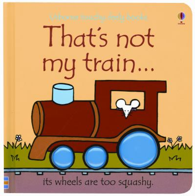 That's Not My Train-- : its Wheels are too Squashy image cover