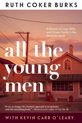 All the young men : a memoir of love, AIDS, and chosen family in the American South image cover
