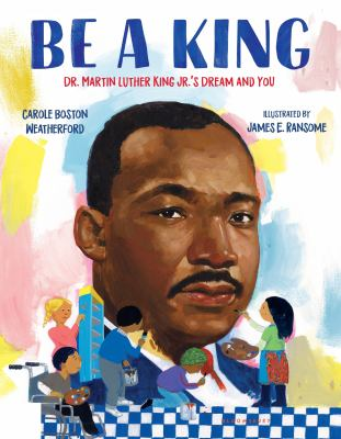 Be a King: Dr. Martin Luther King Jr.'s dream and you image cover
