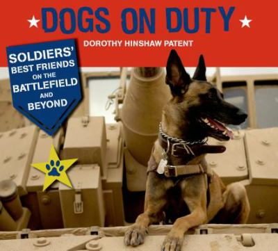 Cover image for Dogs on duty : soldiers' best friends on the battlefield and beyond