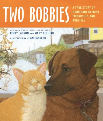 Two Bobbies : a true story of Hurricane Katrina, friendship, and survival image cover