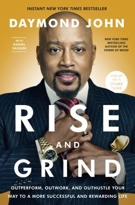 Rise and grind : outperform, outwork, and outhustle your way to a more successful and rewarding life image cover