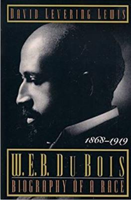 W.E.B. DuBois--Biography of a Race, 1868-1919 image cover