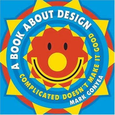 A book about design : complicated doesn't make it good image cover