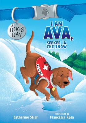 A Dog's Day: I am Ava, seeker in the snow image cover