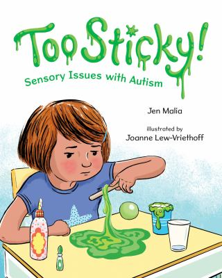 Too sticky! : sensory issues with autism image cover