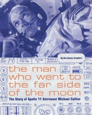 The Man Who Went to the Far Side of the Moon: The Story of Apollo 11 Astronaut Michael Collins image cover