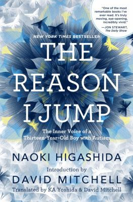 The reason I jump : the inner voice of a thirteen-year-old boy with autism image cover