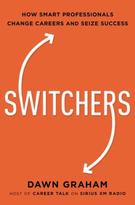 Switchers : how smart professionals change careers-- and seize success image cover