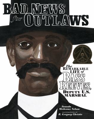 Bad News for Outlaws: The Remarkable Life of Bass Reeves, Deputy U.S. Marshal image cover