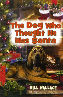The dog who thought he was Santa image cover