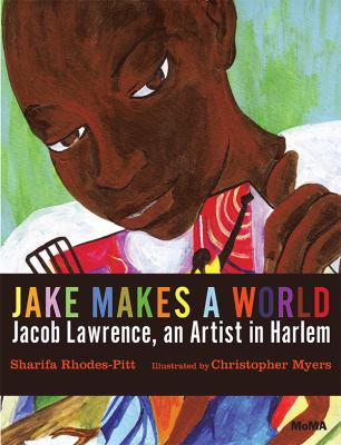 Jake Makes a World: Jacob Lawrence, a young artist in Harlem image cover