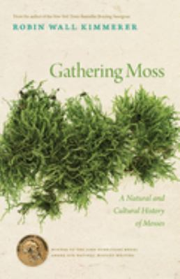 Gathering moss : a natural and cultural history of mosses image cover