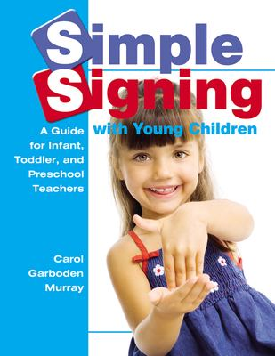 Simple signing with young children : a guide for infant, toddler, and preschool teachers  image cover