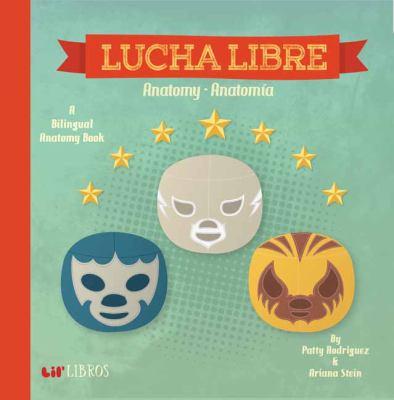 Lucha libre : anatomy = anatomía : a bilingual anatomy book image cover