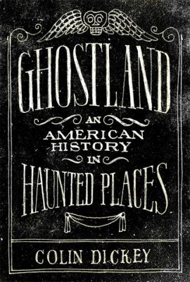 Ghostland: an American History in Haunted Places image cover