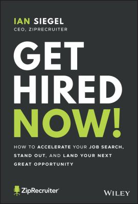 Get hired now! : how to accelerate your job search, stand out, and land your next great opportunity image cover