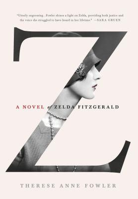 Z : a Novel of Zelda Fitzgerald image cover