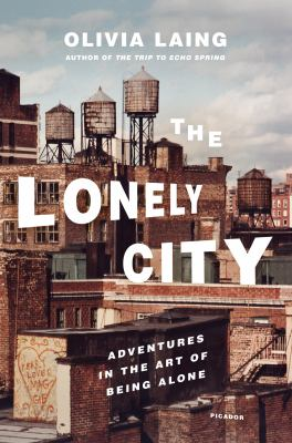 The Lonely City: Adventures in the Art of Being Alone image cover