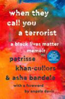 When they call you a terrorist : a Black Lives Matter memoir image cover