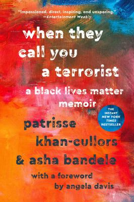 When They Call You a Terrorist: A Black Lives Matter Memoir image cover