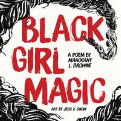Black Girl Magic: A Poem image cover