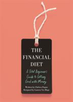 The financial diet : a total beginner's guide to getting good with money image cover