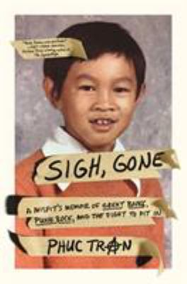 Sigh, gone : a misfit's memoir of great books, punk rock, and the fight to fit in image cover