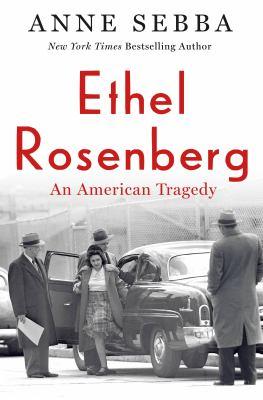 Ethel Rosenberg : an American tragedy image cover