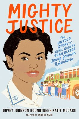 Mighty Justice : the Untold Story of Civil Rights Trailblazer Dovey Johnson Roundtree image cover