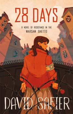 28 days : a Novel of Resistance in the Warsaw Ghetto image cover