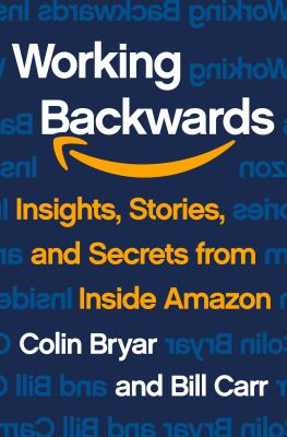 Working backwards : insights, stories, and secrets from inside Amazon image cover
