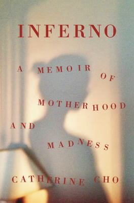 Inferno: a Memoir of Motherhood and Madness image cover
