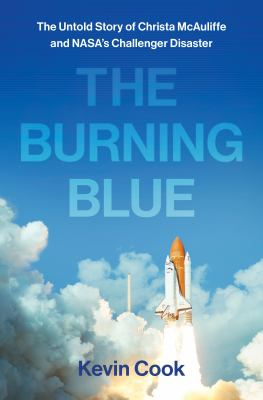 The burning blue : the untold story of Christa McAuliffe and NASA's Challenger disaster image cover