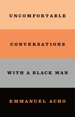 Uncomfortable Conversations with a Black Man image cover