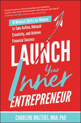 Launch your inner entrepreneur : 10 mindset shifts for women to take action, unleash creativity, and achieve financial success image cover