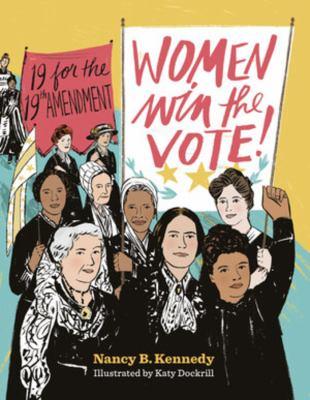 Women win the vote! : 19 for the 19th amendment image cover