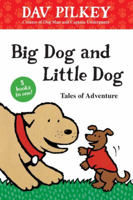 Big Dog and Little Dog : tales of adventure image cover