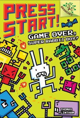 Press Start! Game Over, Super Rabbit Boy! image cover