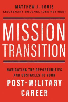 Mission transition : navigating the opportunities and obstacles to your post-military career image cover