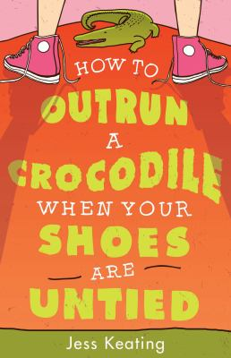How to Outrun a Crocodile When Your Shoes are Untied  image cover