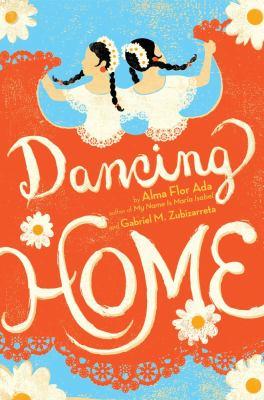 Dancing home / Alma Flor Ada and Gabriel M. Zubizarreta. image cover