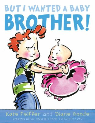 But I Wanted a Baby Brother!  image cover