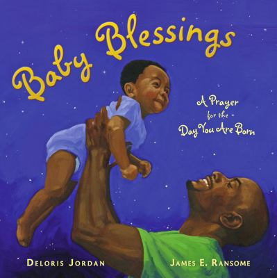 Baby Blessings : A Prayer for the Day You are Born image cover