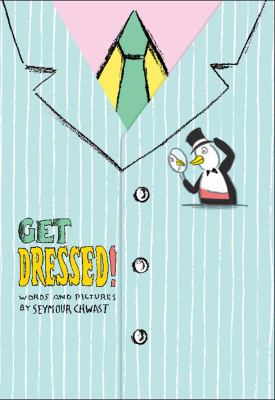 Seymour Chwast says-- get dressed! image cover