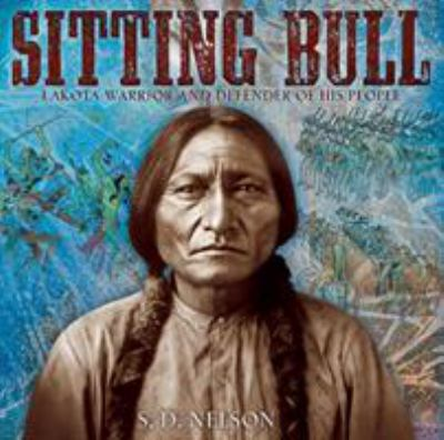 Sitting Bull: Lakota Warrior and Defender of His People image cover