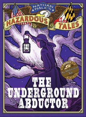 Underground abductor : an abolitionist tale  image cover