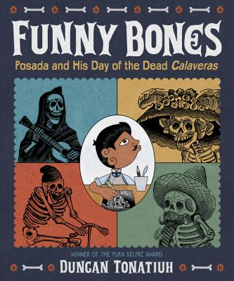 Funny Bones: Posada and His Day of the Dead Calaveras image cover