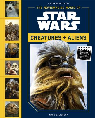 The Moviemaking Magic of Star Wars: Creatures + Aliens image cover