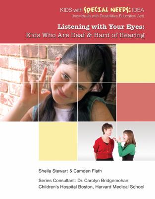Listening with your eyes : kids who are deaf and hard of hearing image cover